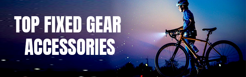 TOP-FIXED-GEAR-ACCESSORIES